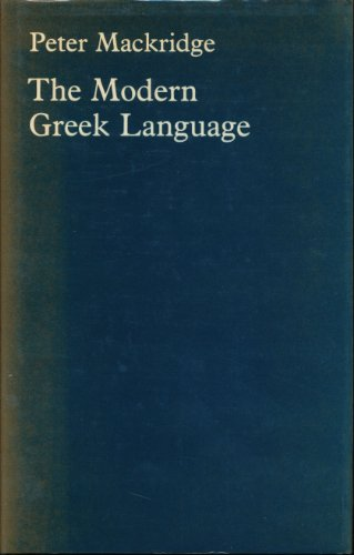 9780198157700: The Modern Greek Language: A Descriptive Analysis of Standard Modern Greek