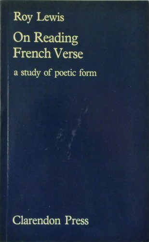 On Reading French Verse: A Study of: Lewis, Roy