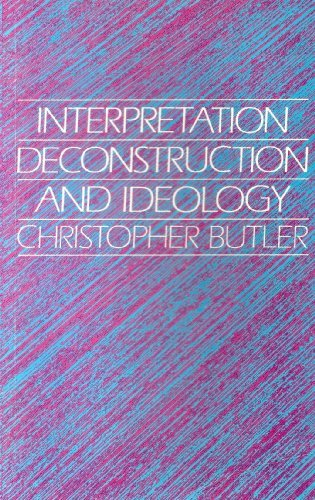 9780198157915: Interpretation, Deconstruction, and Ideology: An Introduction to Some Current Issues in Literary Theory