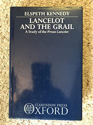 9780198158110: Lancelot and the Grail: A Study of the Prose Lancelot