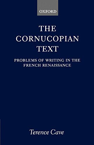 9780198158356: The Cornucopian Text: Problems in Writing in the French Renaissance: Problems of Writing in the French Renaissance