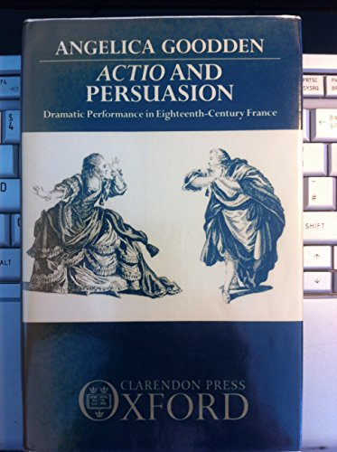 9780198158363: Action and Persuasion: Dramatic Performance in Eighteenth-Century France