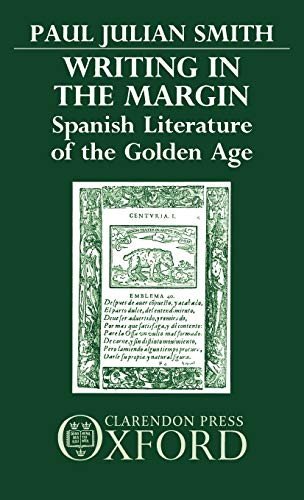 9780198158479: Writing in the Margin: Spanish Literature of the Golden Age