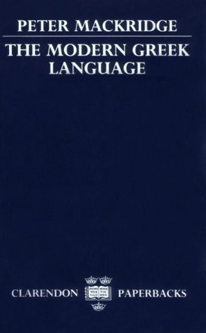 The Modern Greek Language: A Descriptive Analysis of Standard Modern Greek (0198158548) by Peter Mackridge