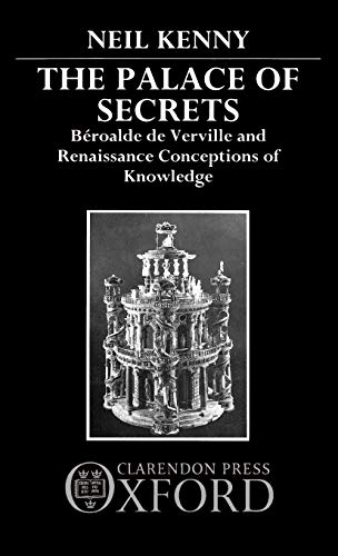 The Palace of Secrets : Beroalde de Verville and Renaissance Conceptions of Knowledge: Kenny, Neil