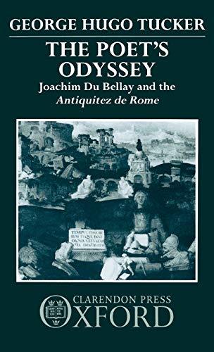 9780198158653: The Poet's Odyssey: Joachim du Bellay and the Antiquitez de Rome