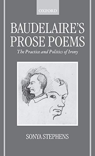9780198158776: Baudelaire's Prose Poems: The Practice and Politics of Irony