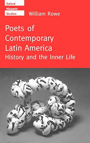 9780198158929: Poets of Contemporary Latin America: History and the Inner Life (Oxford Hispanic Studies)