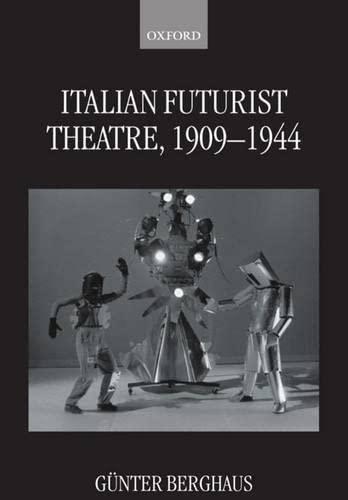 Italian Futurist Theatre, 1909-1944: Berghaus, Günter