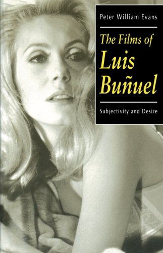 9780198159063: The Films of Luis Bu�uel: Subjectivity and Desire (Oxford Hispanic Studies)