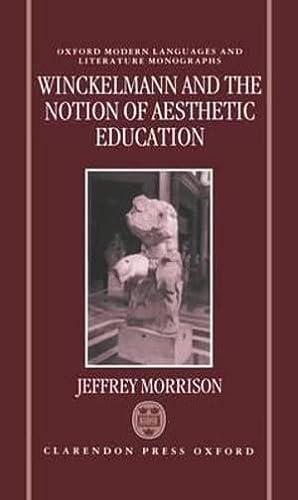 Winckelmann and the Notion of Aesthetic Education: Morrison, Jeffrey