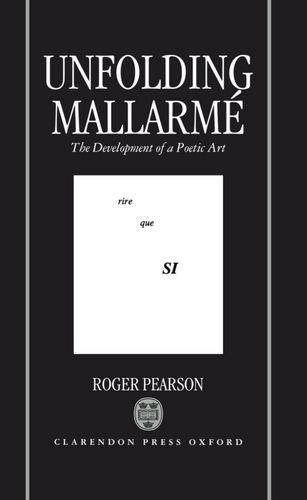 9780198159179: Unfolding Mallarmé: The Development of a Poetic Art