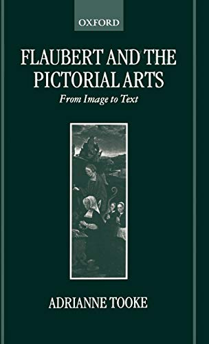 9780198159186: Flaubert and the Pictorial Arts: From Image to Text