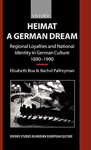 9780198159223: Heimat - A German Dream: Regional Loyalties and National Identity in German Culture 1890-1990 (Oxford Studies in Modern European Culture)
