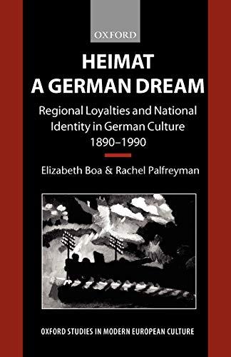 9780198159230: Heimat - A German Dream: Regional Loyalties and National Identity in German Culture 1890-1990 (Oxford Studies in Modern European Culture)