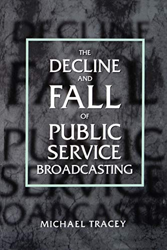 9780198159247: Decline and Fall of Public Service Broadcasting (Economy and Society in Past Time; 34)