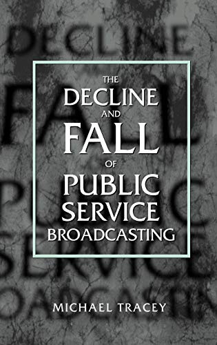 9780198159254: Decline and Fall of Public Service Broadcasting
