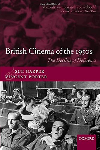 9780198159346: British Cinema of the 1950s: The Decline of Deference