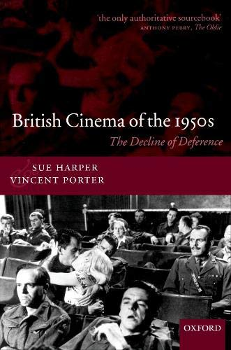9780198159353: British Cinema of the 1950s: The Decline of Deference