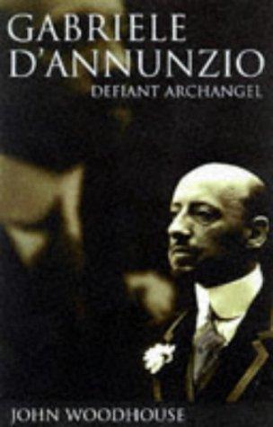 9780198159452: Gabriele D'Annunzio: Defiant Archangel
