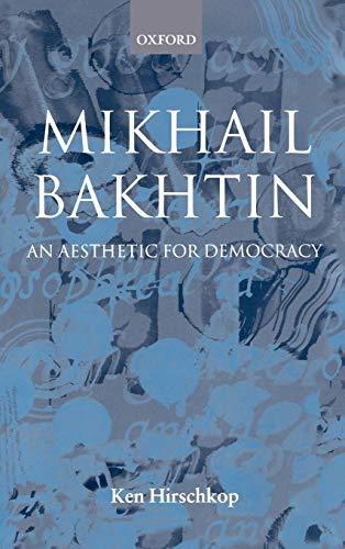 9780198159612: Mikhail Bakhtin: An Aesthetic for Democracy