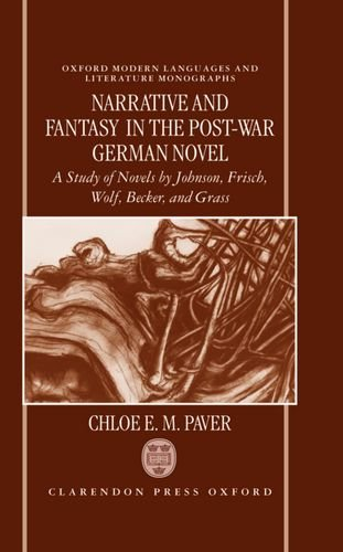 9780198159650: Narrative and Fantasy in the Post-War German Novel: A Study of Novels by Johnson, Frisch, Wolf, Becker, and Grass (Oxford Modern Languages and Literature Monographs)