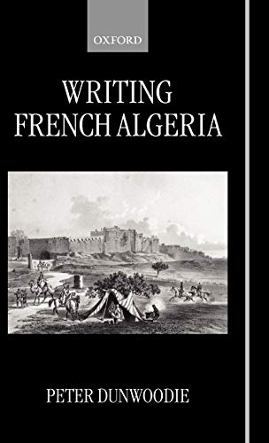 Writing French Algeria (0198159722) by Dunwoodie, Peter