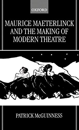 Maurice Maeterlinck and the Making of Modern: McGuinness, Patrick