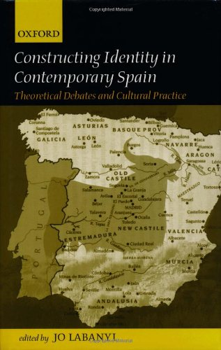 9780198159933: Constructing Identity in Twentieth-Century Spain: Theoretical Debates and Cultural Practice