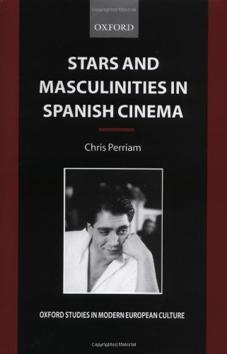 9780198159964: Stars and Masculinities in Spanish Cinema: From Banderas to Bardem (Oxford Studies in Modern European Culture)