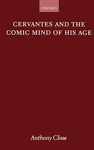 9780198159988: Cervantes and the Comic Mind of his Age