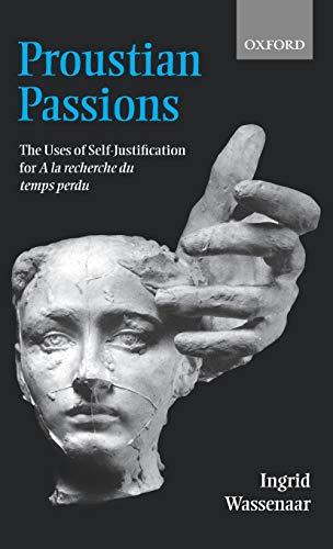 9780198160045: Proustian Passions: The Uses of Self-Justification for A la recherche du temps perdu