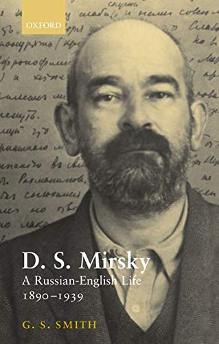 9780198160069: D. S. Mirsky: A Russian-English Life, 1890-1939