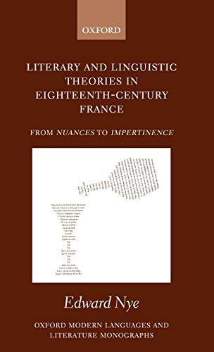 9780198160120: Literary and Linguistic Theories in Eighteenth-Century France: From Nuances to Impertinence: From Nuances to Impertinences (Oxford Modern Languages and Literature Monographs)