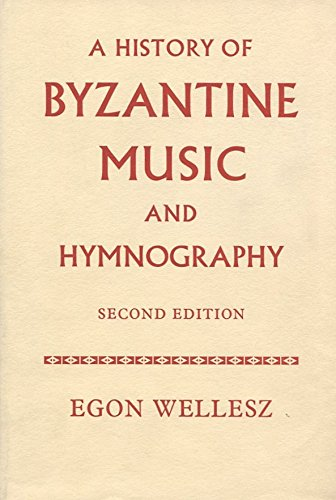History of Byzantine Music and Hymnography: Wellesz, Egon