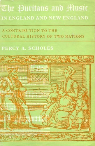 9780198161172: Puritans and Music in England and New England: A Contribution to the Cultural History of Two Nations (Oxford Reprints)