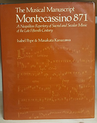 9780198161325: The Musical Manuscript Montecassino, 871: A Neapolitan Repertory of Sacred and Secular Music of the Late Fifteenth Century