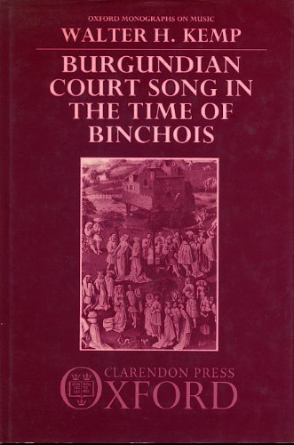 9780198161356: Burgundian Court Song in the Time of Binchois: The Anonymous Chansons of El Escorial, MS V.III.24 (Oxford Monographs on Music)