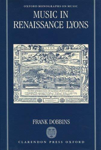 9780198161370: Music in Renaissance Lyons (Oxford Monographs on Music)