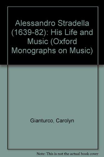 9780198161387: Alessandro Stradella 1639-1682: His Life and Music