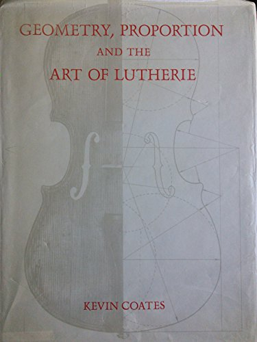 9780198161394: Geometry, Proportion, and the Art of Lutherie