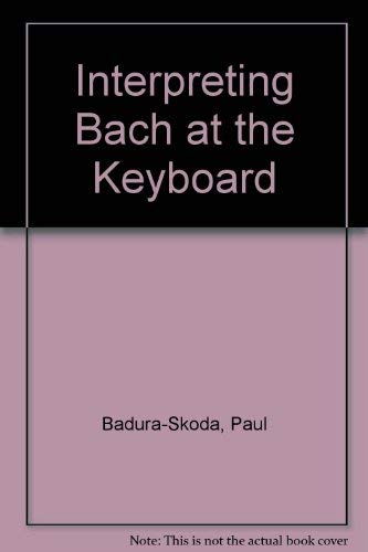 9780198161554: Interpreting Bach at the Keyboard