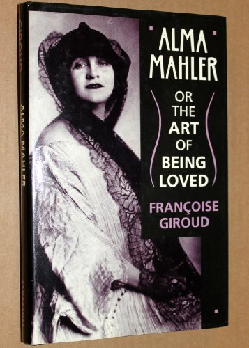 9780198161561: Alma Mahler, or, The Art of Being Loved