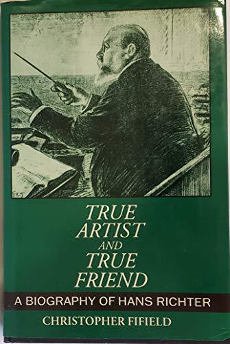 9780198161578: True Artist and True Friend: Biography of Hans Richter