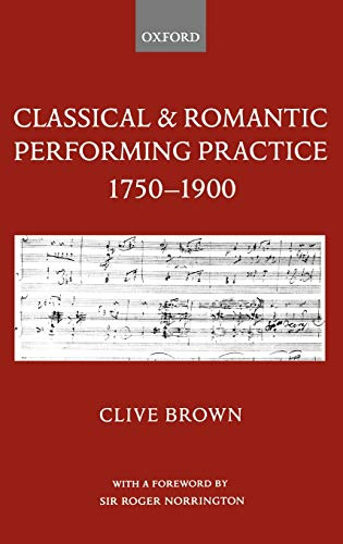 9780198161653: Classical and Romantic Performing Practice 1750-1900