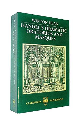 9780198161844: Handel's Dramatic Oratorios and Masques (Clarendon Paperbacks)