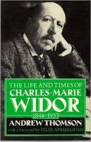 9780198161868: Widor: The Life and Times of Charles-Marie Widor, 1844-1937