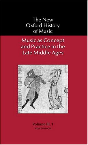 9780198162056: Music As Concept and Practice in the Late Middle Ages (New Oxford History of Music)