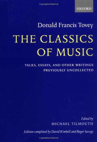 9780198162148: The Classics of Music: Talks, Essays, and Other Writings Previously Uncollected
