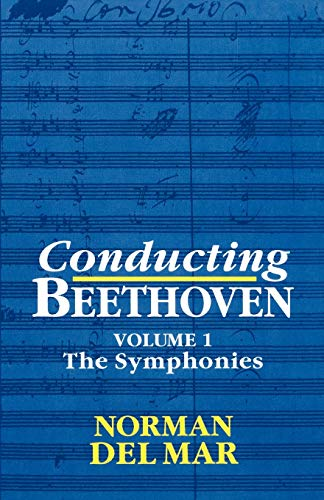 9780198162193: Conducting Beethoven: Volume 1: The Symphonies